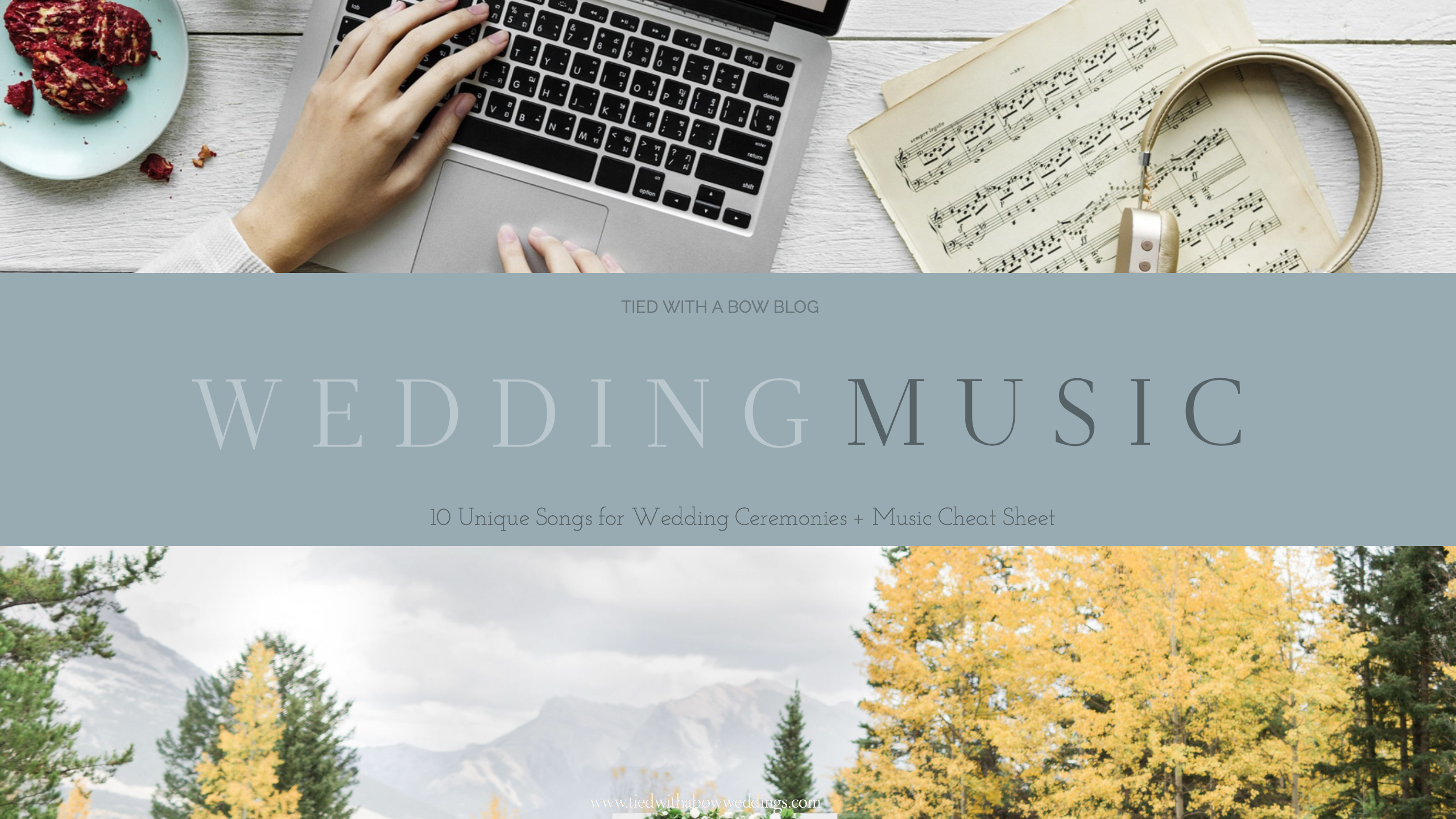 10 Unique Wedding Ceremony Songs- Tied With A Bow Weddings