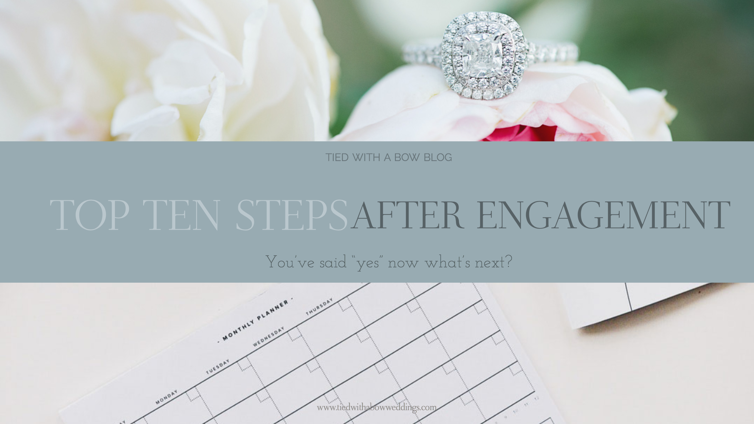 10 First Steps After Engagement - Tied with a Bow Weddings
