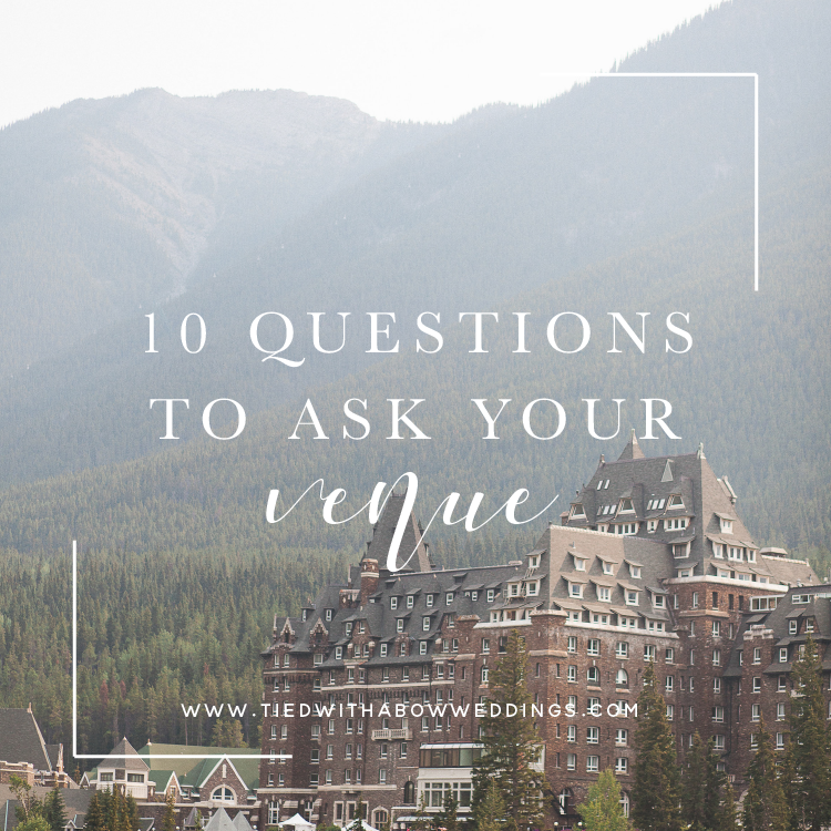 Question To Ask Wedding Venue: 10 Questions To Ask Your Wedding Venue • Tied With A Bow