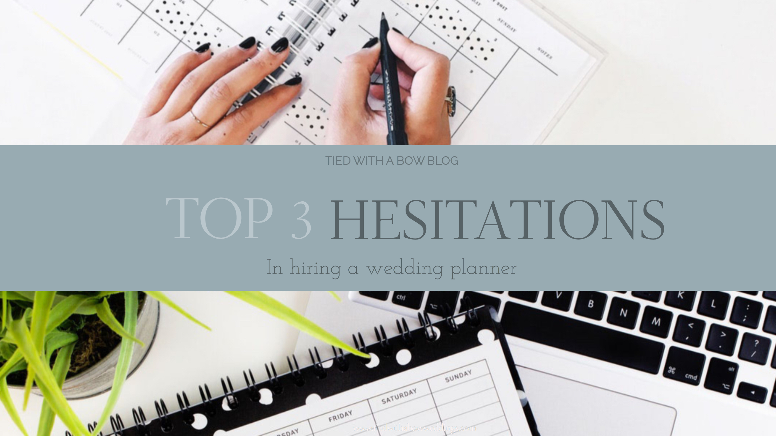 tied with a bow weddings top three hesitations in hiring a wedding planner